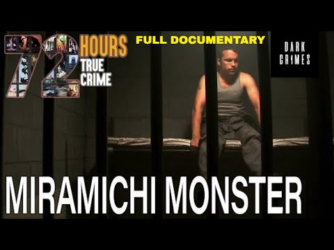 Monster of Miramichi | 72 Hours: True Crime S2E13 | Dark Crimes