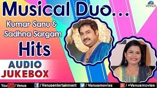 Musical Duo : Kumar Sanu & Sadhna Sargam Hits - 90