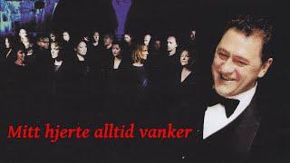 Mitt Hjerte Alltid Vanker - Tommy Körberg - Oslo Gospel Choir