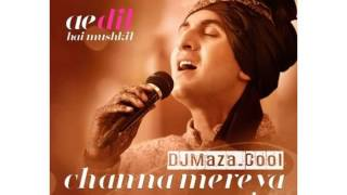 Channa mereya full Song