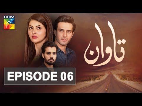 Tawaan Episode #06 HUM TV Drama 9 August 2018