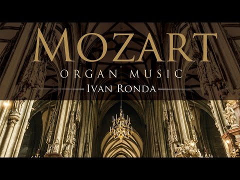 Mozart: Organ Music (Full Album)