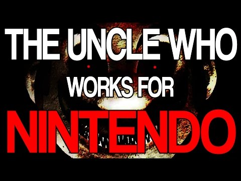 Thumbnail: TURN AROUND AND RUN!! | The Uncle Who Works for Nintendo