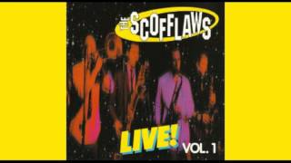 The Scofflaws - Live! Vol. 1 (Full Album)