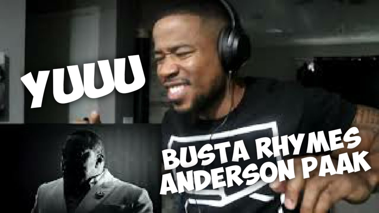 BUSTA RHYMES, ANDERSON PAAK - YUUU - REACTION