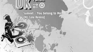 Sumeet - You belong to Me (MJ Cole Remix)