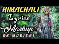 Latest Himachali Pahari Lyrics Mashup Song 2019 Lara Lappa O ChhoriyeDkhal