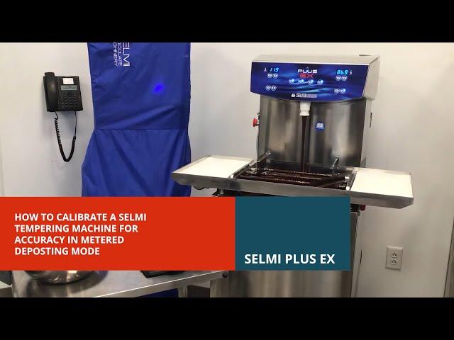 Calibrating a Selmi Tempering Machine for Metered Depositing