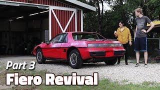 Fiero Drive With Me   1985 Fiero 2M4 Revival - Part 3