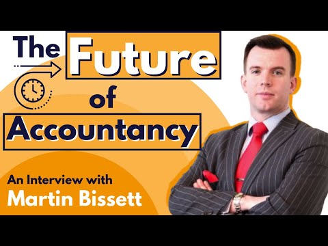The Future Of The Accountancy Profession - Interview With Martin Bissett