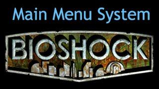 BioShock - Main Menu System