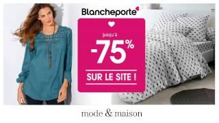 Mode & Maison : jusqu'à -75%, c'est le mois du bonheur sur blancheporte.fr !