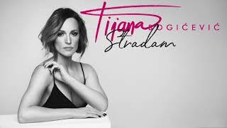 Tijana Bogicevic - Stradam (Official Audio)