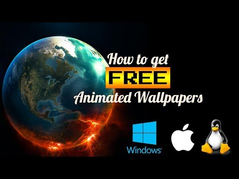 HOW TO GET ANIMATED WALLPAPERS FOR YOUR DESKTOP [FREE] For MacOS, Windows And Linux (2018)