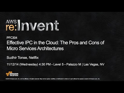 AWS re:Invent 2014 | (PFC304) Interprocess Comms in Cloud: Pros, Cons of Microservices Architectures