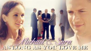 as long as you love me  || michael&sara