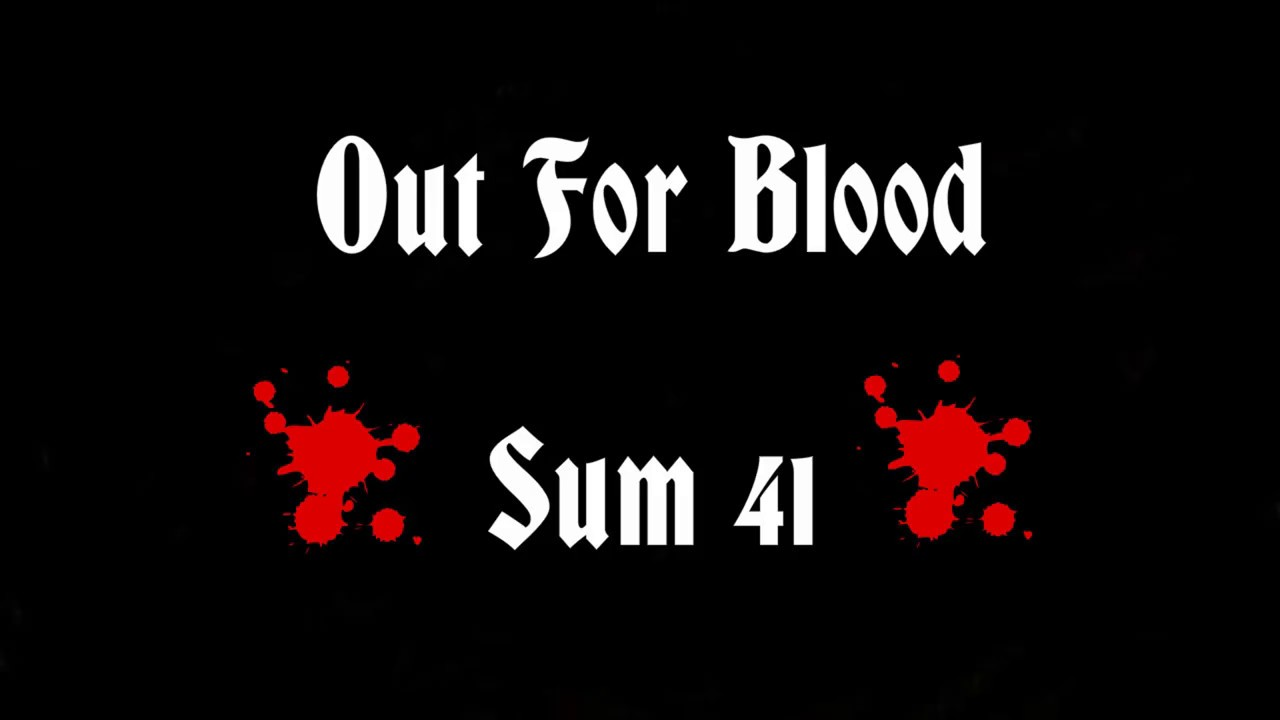 Download Out For Blood - Sum 41 Lyrics