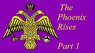 The Phoenix Rises: Episode 1 (Medieval 2 Byzantine Empire Narrative Let