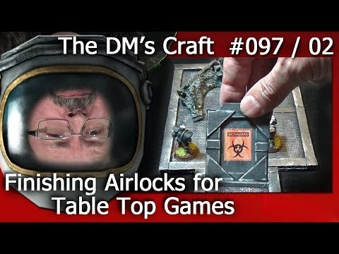Finishing the Working AIRLOCK DOORS for your Game Tiles (The DM's Craft 97/02)