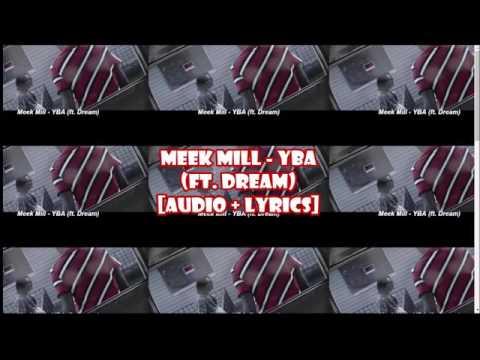 Meek Mill - YBA (ft.  Dream) [audio + lyrics]