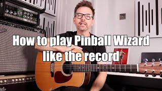 How to play Pinball Wizard like the record -  WITH TAB - recreating the classic acoustic intro