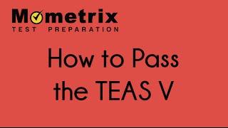 How to pass the TEAS V!