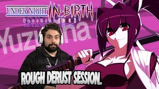 DERUSTING MY YUZU GAME!! | Under Night In Birth Exe Late [ST] Pc Online Matches