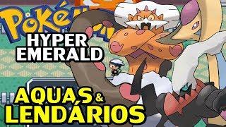 Pokémon Hyper Emerald 807 (Detonado - Parte 15) - Aquas e Lendários!