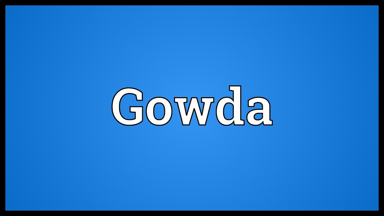 Gowda Meaning by ADictionary