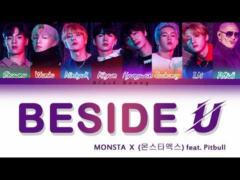 MONSTA X (몬스타엑스) - Beside U (feat.Pitbull)(I.M RAP VER) (Color Coded Lyrics /Eng)
