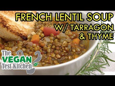 French Lentil Soup w/ Tarragon & Thyme | The Vegan Test Kitchen