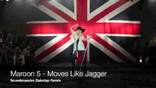 Maroon 5 - Moves Like Jagger (Soundmaestro dubstep Remix)