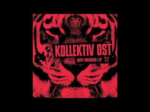 Kollektiv Ost - Dirty Sneakers [OUT NOW]