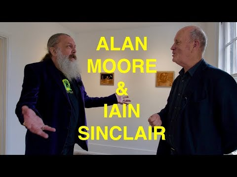 Alan Moore talks to Iain Sinclair - The Last London