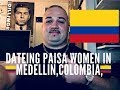 RELATIONSHIPS AND DATEING IN MEDELLIN,.COLOMBIA!!!