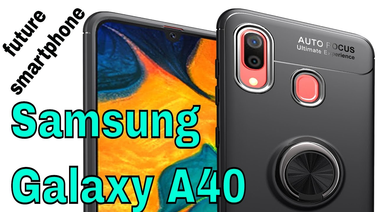 samsung galaxy a40 | new future smartphone device | specifications