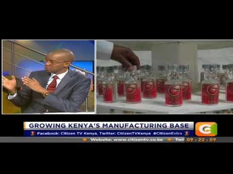 Citizen Extra: Growing Kenya's Manufacturing base