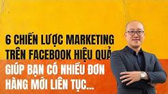 6 chiến lược marketing trên Facebook hiệu quả giúp bạn có nhiều đơn hàng