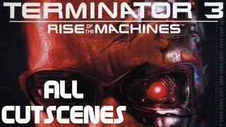 Terminator 3: Rise of The Machines ALL CUTSCENES (Game Movie)(HD)