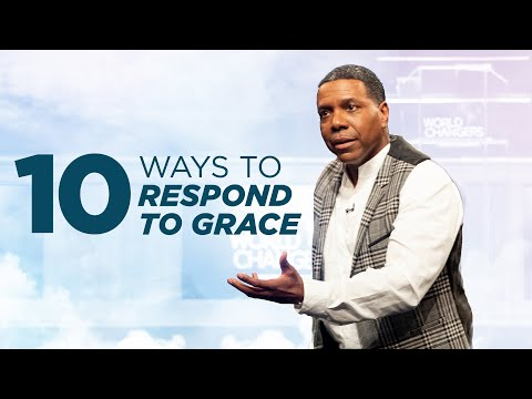10 Way To Respond To Grace | Creflo Dollar