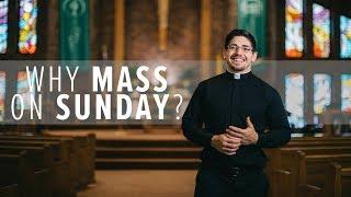 Why Mass on Sunday? | Fr. Brice Higginbotham