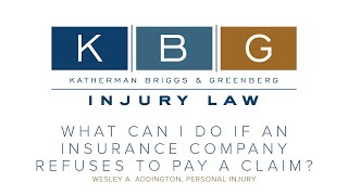 Insurance Company Refuses To Pay Valid Claim | KBG Injury Law