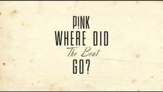 Baixar Pink - Where Did The Beat Go?