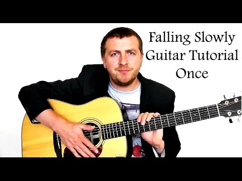 Falling Slowly - Guitar Tutorial - Glen Hansard - Once Soundtrack - Drue James