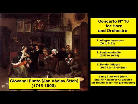 Giovanni Punto [Jan Václav Stich] (1746-1803) - Concerto Nº 10 for Horn and Orchestra