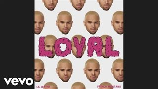 Chris Brown - Loyal (East Coast Version) ft. Lil Wayne, French Montana