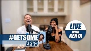 Gary Owen & Wife Kenya On Using Public Toilets and Anger Issues | #GetSome Podcast EP65