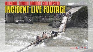 Kundal Shahi Bridge collapsed Incident Live Footage Neelum Valley