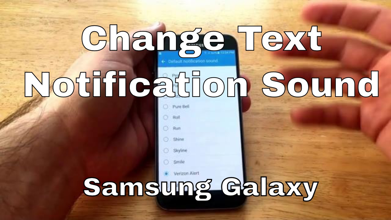 Samsung Galaxy S7- Change text notification sound