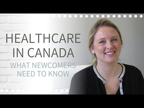 How To Access Healthcare In Canada | Healthcare For Newcomers